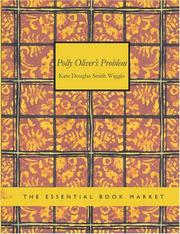 Cover of: Polly Oliver/s Problem (Large Print Edition) | Kate Douglas Smith Wiggin