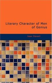 Literary Character of Men of Genius by Isaac Disraeli