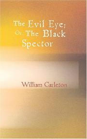 Cover of: The Evil Eye; Or The Black Spector | William Carleton