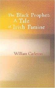 Cover of: The Black Prophet: A Tale Of Irish Famine | William Carleton