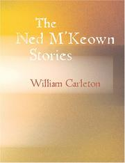 Cover of: The Ned M Keown Stories (Large Print Edition) | William Carleton