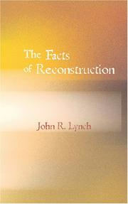 Cover of: The Facts of Reconstruction | John R. Lynch