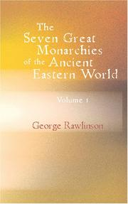 Cover of: The Seven Great Monarchies of the Ancient Eastern World Volume 1