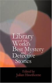 Cover of: Library of the World's Best Mystery and Detective Stories: One Hundred and One Tales of Mystery by Famous Authors