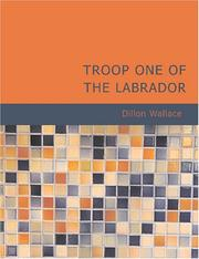 Cover of: Troop One of the Labrador (Large Print Edition) | Dillon Wallace