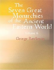 Cover of: The Seven Great Monarchies of the Ancient Eastern World: Volume 6