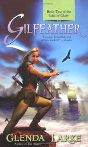 Cover of: Gilfeather (Isles of Glory) | Glenda Larke