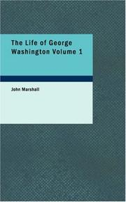 Cover of: The Life of George Washington Volume 1