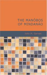 The Manóbos of Mindanáo by John M. Garvan
