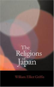 Cover of: The religions of Japan: from the dawn of history to the era of Méiji