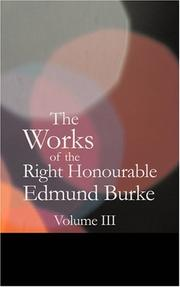 Cover of: The Works of the Right Honourable Edmund Burke Vol. 03