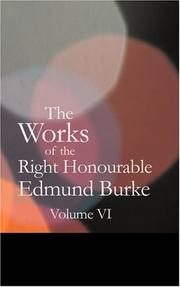Cover of: The Works of the Right Honourable Edmund Burke Vol. 06