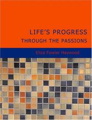 Cover of: Life's Progress Through The Passions: Or The Adventures of Natura