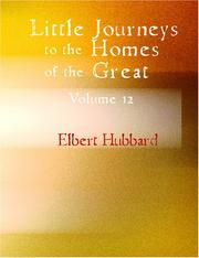 Cover of: Little Journeys to the Homes of the Great Volume 12 (Large Print Edition) | Elbert Hubbard