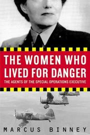 Cover of: The Women Who Lived for Danger | Marcus Binney