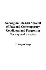 Cover of: Norwegian Life an Account of Past And Contemporary Conditions And Progress in Norway And Sweden
