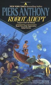 Cover of: Robot Adept (Apprentice Adept Series, Book Five) (Apprentice Adept) | Piers Anthony