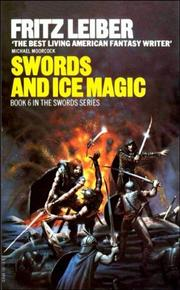 Cover of: Swords and Ice Magic (Fafhrd and the Gray Mouser, Book 6)