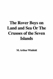 Cover of: The Rover Boys on Land and Sea Or The Crusoes of the Seven Islands | Edward Stratemeyer