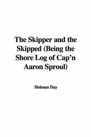 Cover of: The Skipper and the Skipped (Being the Shore Log of Cap