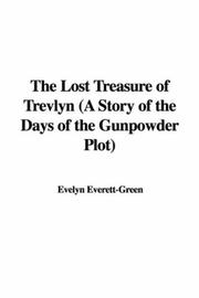 Cover of: The Lost Treasure of Trevlyn (A Story of the Days of the Gunpowder Plot)