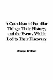 Cover of: A Catechism of Familiar Things; Their History, and the Events Which Led to Their Discovery