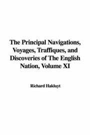 Cover of: The Principal Navigations, Voyages, Traffiques, and Discoveries of The English Nation, Volume XI