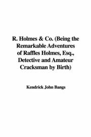 Cover of: R. Holmes & Co. (Being the Remarkable Adventures of Raffles Holmes, Esq., Detective and Amateur Cracksman by Birth)