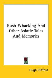 Bush-Whacking And Other Asiatic Tales And Memories