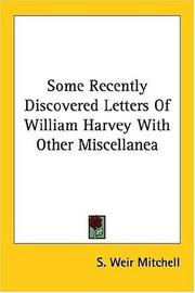Cover of: Some Recently Discovered Letters Of William Harvey With Other Miscellanea