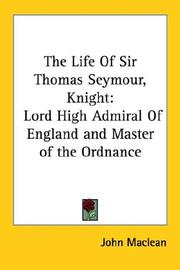 Cover of: The Life Of Sir Thomas Seymour, Knight | John Maclean