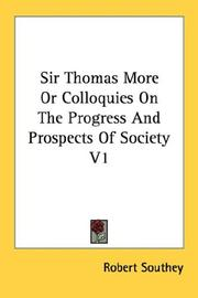 Cover of: Sir Thomas More Or Colloquies On The Progress And Prospects Of Society V1 | Robert Southey