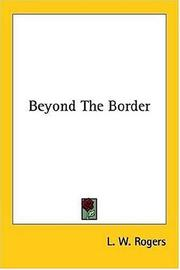 Cover of: Beyond The Border | L. W. Rogers