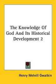 Cover of: The Knowledge Of God And Its Historical Development 2 | Henry Melvill Gwatkin