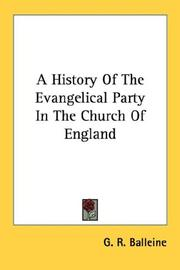 Cover of: A History Of The Evangelical Party In The Church Of England | G. R. Balleine
