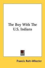 Cover of: The Boy With The U.S. Indians | Francis Rolt-Wheeler
