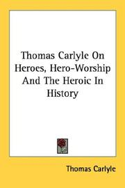 Thomas Carlyle On Heroes, Hero-Worship And The Heroic In History