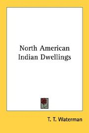 Cover of: North American Indian Dwellings | T. T. Waterman