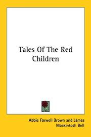 Cover of: Tales Of The Red Children | Abbie Farwell Brown