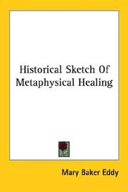 Cover of: Historical Sketch Of Metaphysical Healing