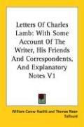 Cover of: Letters Of Charles Lamb: With Some Account Of The Writer, His Friends And Correspondents, And Explanatory Notes V1