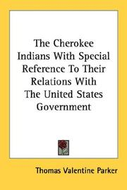 The Cherokee Indians With Special Reference To Their Relations With The United States Government