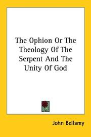 Cover of: The Ophion Or The Theology Of The Serpent And The Unity Of God