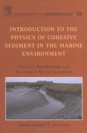 Cover of: Introduction to the Physics of Cohesive Sediment Dynamics in the Marine Environment (Developments in Sedimentology) | J.C. Winterwerp
