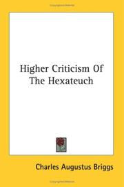 Cover of: Higher Criticism Of The Hexateuch | Charles Augustus Briggs