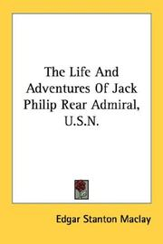 Cover of: The Life And Adventures Of Jack Philip Rear Admiral, U.S.N. | Edgar Stanton Maclay