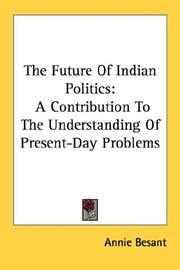 Cover of: The Future Of Indian Politics: A Contribution To The Understanding Of Present-Day Problems