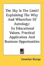 Cover of: The Sky Is The Limit! Explaining The Why And Wherefore Of Astrology