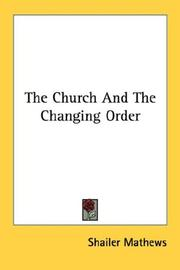 Cover of: The Church And The Changing Order | Shailer Mathews