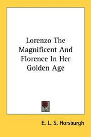 Cover of: Lorenzo The Magnificent And Florence In Her Golden Age | E. L. S. Horsburgh